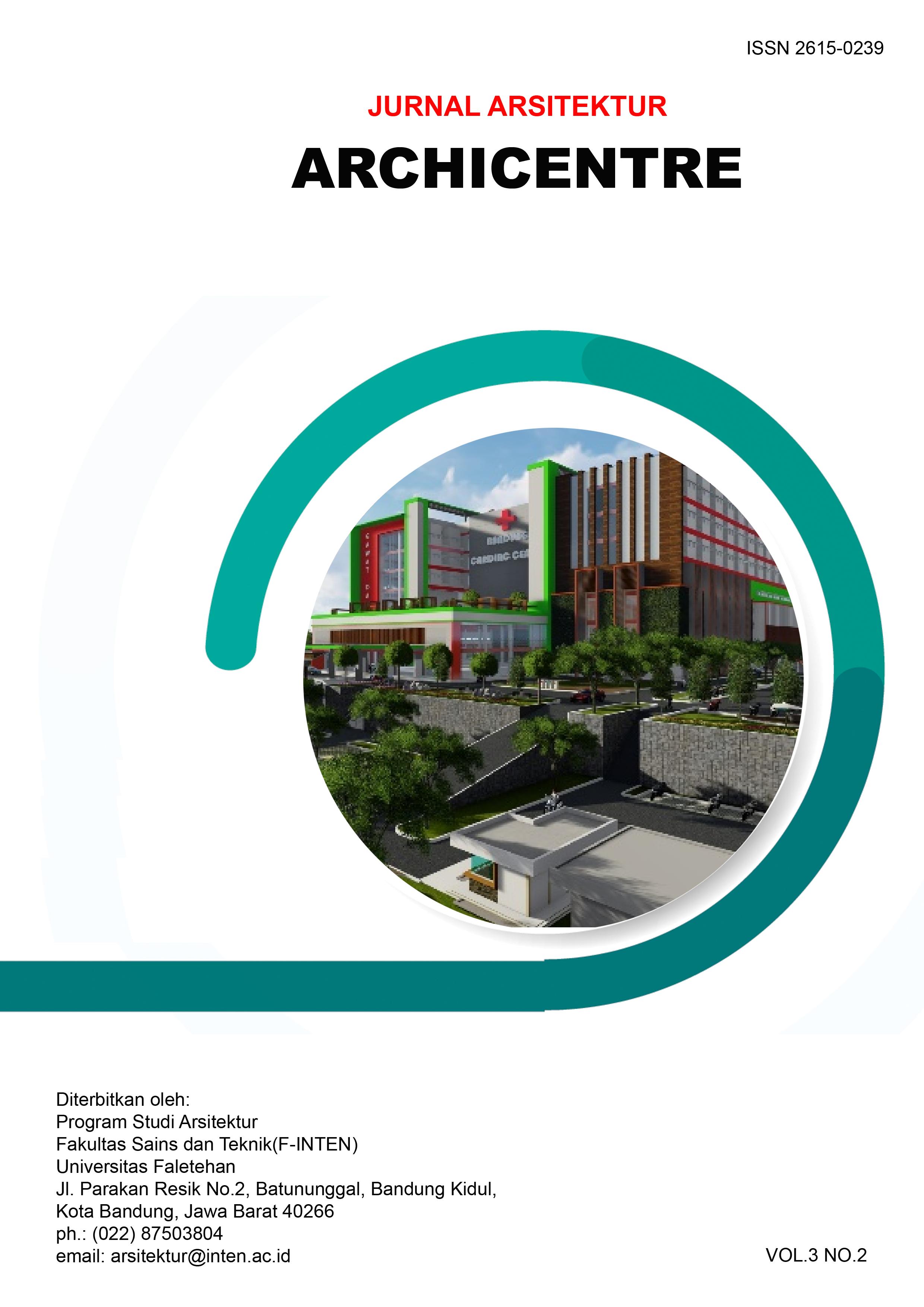 View Vol. 3 No. 2 (2020): Jurnal Arsitektur Archicentre